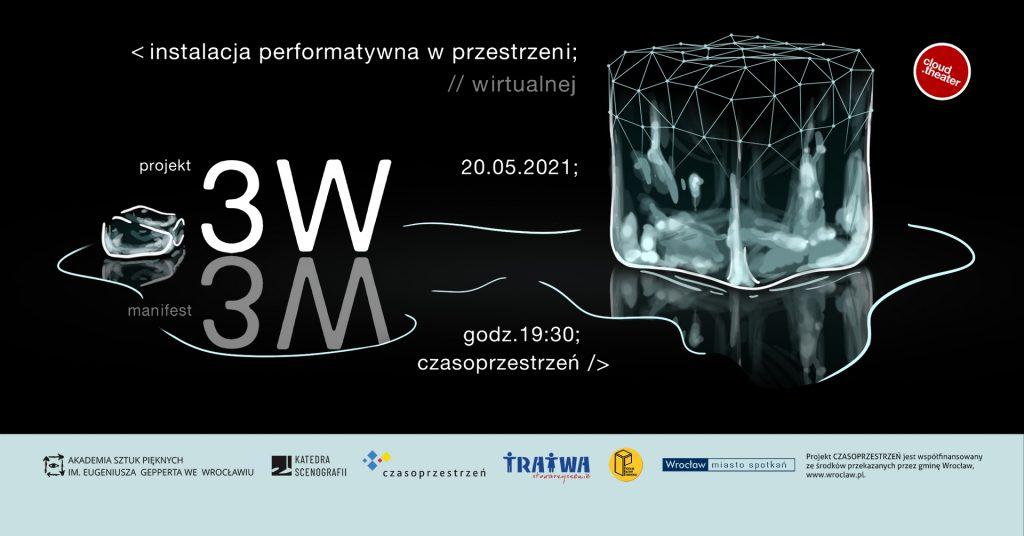 """Grafika reklamująca wydarzenie. Napis: Instalacja performatywna w przestrzeni wirtualnej. Projekt manifest 3W. 20.05.2021. Godzina 19:30. Czasoprzestrzeń"""". Logotypy organizatorów."""