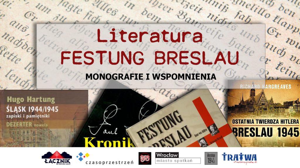 Grafika reklamująca wydarzenie. Logotypy organizatorów. W tle książki. Napis: Literatura FESTUNG BRESLAU, monografie i wspomnienia.