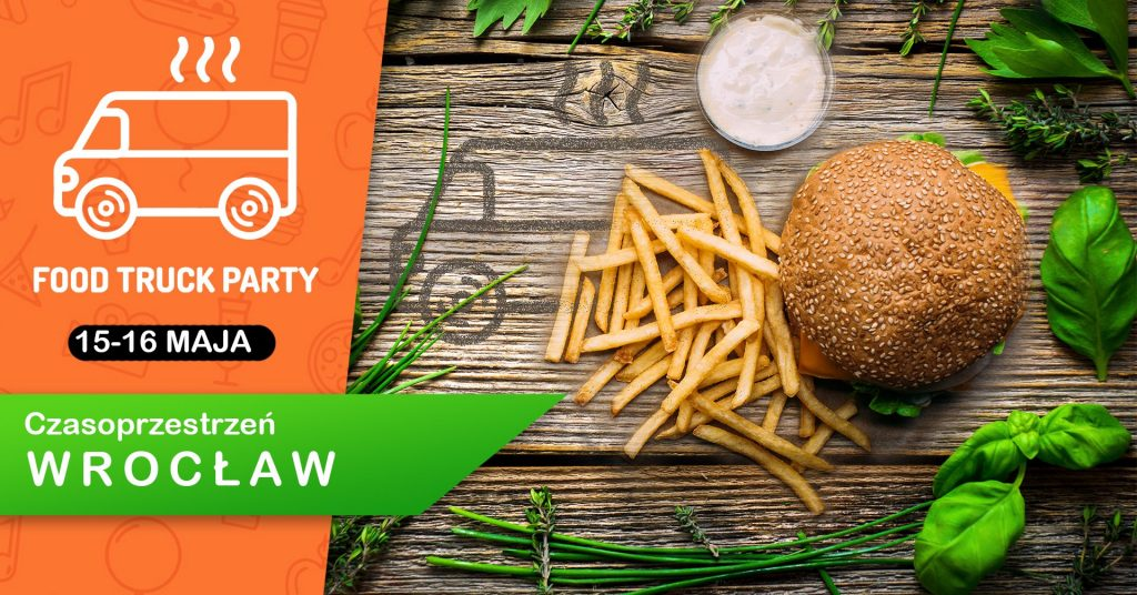 Grafika reklamowa wydarzenia, na stole jedzenie: burger, frytki i sos. Logo i napis Food Truck Party, 15-16 maja, Czasoprzestrzeń Wrocław.