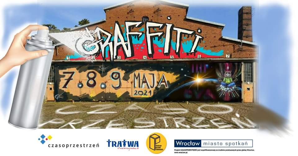 Plakat reklamujący wydarzenie: na tle hali tramwajowej ręka ze sprayem, napis GRAFFITI, 7, 8, 9 MAJA 2021, CZASOPRZESTRZEŃ. Logotypy organizatorów.