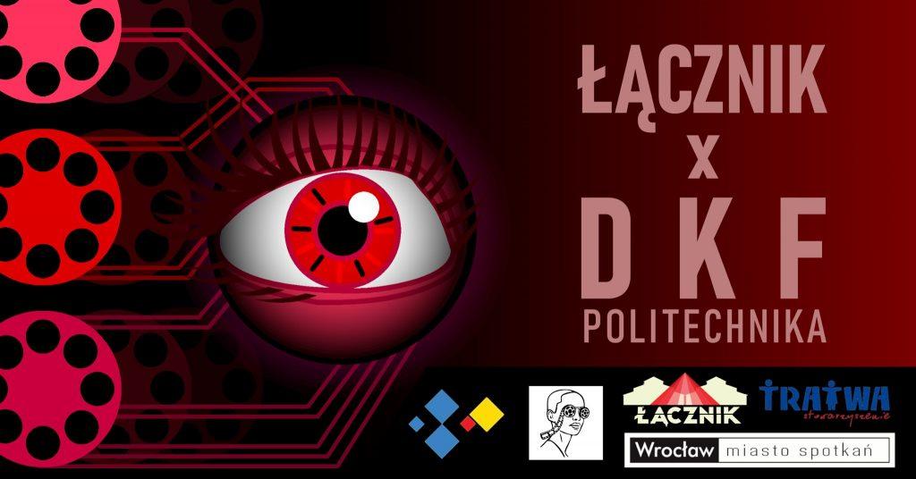 Grafika reklamowa wydarzenia - duże czerwone oko z elementami nawiązującymi do elektroniki i filmu. Logotypy organizatorów. Napis: Łącznik x DKF Politechnika