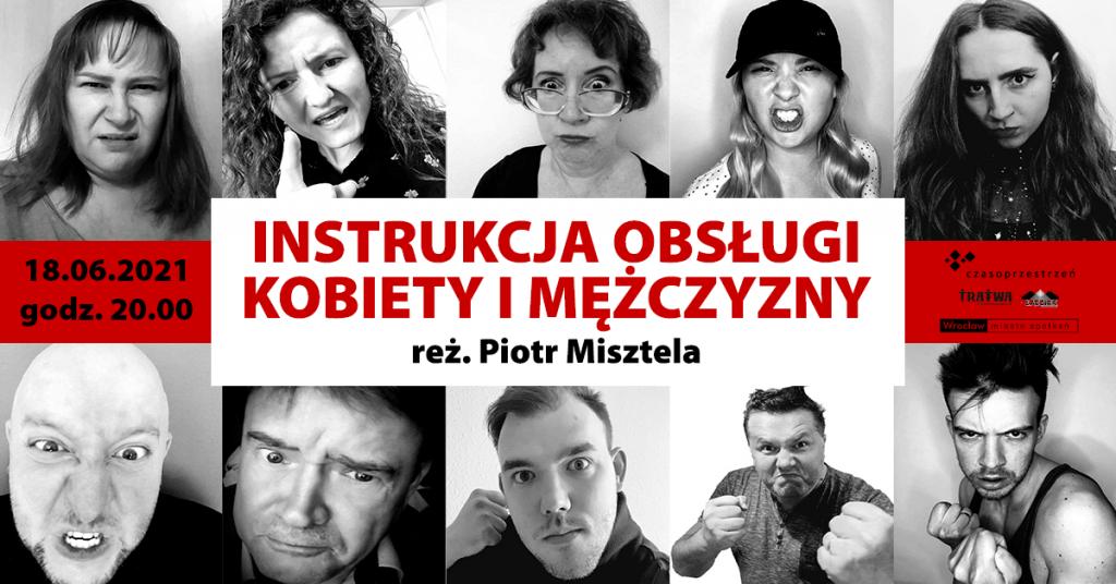 Grafika reklamowa wydarzenia - 5 zagniewanych twarzy kobiecych i 5 męskich. Napis: Instrukcja obsługi kobiety i mężczyzny, reż. Piotr Misztela. 18.06.2021, godz. 20:00. Logotypy organizatorów.