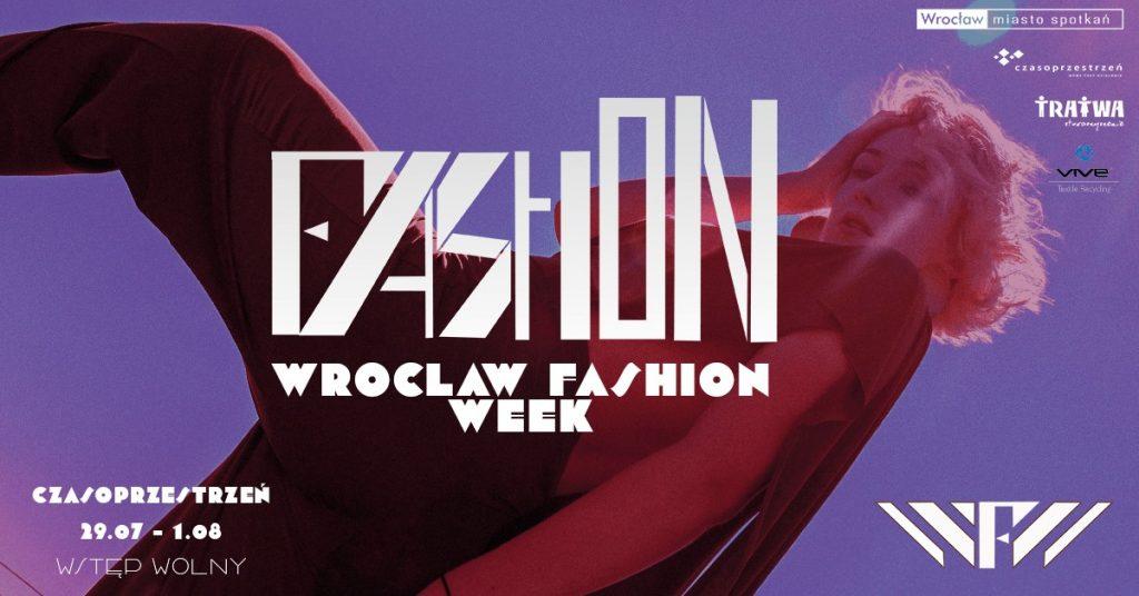 Grafika reklamowa wydarzenia. Logotypy organizatorów. Napisy: FashiON Wroclaw Fashion Week. Czasoprzestrzeń, 29.07-1.08. Wstęp wolny.