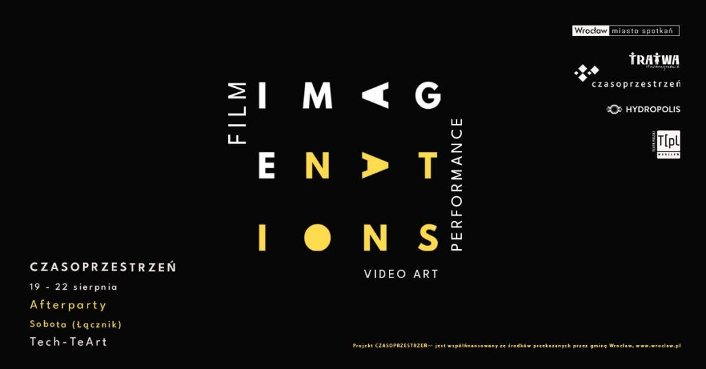 Grafika reklamowa wydarzenia. Logotypy organizatorów. Napisy: Imagenations. Film, video art, performance. Czasoprzestrzeń, 19-22 sierpnia. Afterparty sobota (Łącznik), Tech-TeArt.