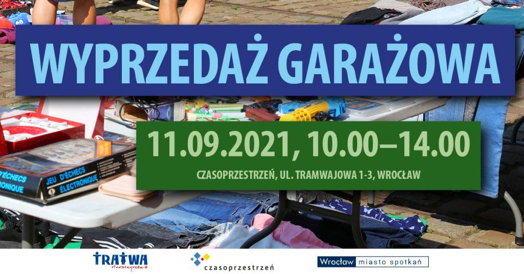 Grafika reklamowa wydarzenia. Napisy: Wyprzedaż garażowa. 11.09.2021, 10.00-14.00, Czasoprzestrzeń, ul. Tramwajowa 1-3, Wrocław.